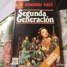 Libros de segunda mano: SEGUNDA GENERACION.- HOWARD FAST. Lote 227778777