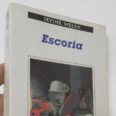 Libros de segunda mano: ESCORIA - IRVINE WELSH. Lote 227963460