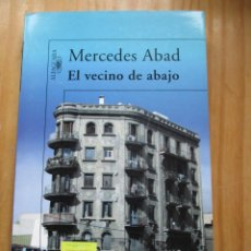 Libros de segunda mano: EL VECINO DE ABAJO. MERCEDES ABAD. Lote 228071825