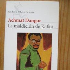Libros de segunda mano: LA MALDICIÓN DE KAFKA. ACHMAT DANGOR (1999-DESCATALOGADO). Lote 228072030