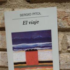 Libros de segunda mano: EL VIAJE. SERGIO PITOL. ANAGRAMA. Lote 228221235