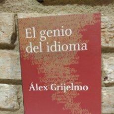 Libros de segunda mano: EL GENIO DEL IDIOMA. ÁLEX GRIJELMO. EDITORIAL TAURUS. Lote 228221340
