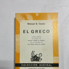 Livres d'occasion: EL GRECO. MAANUEL B. COSSÍO. 4ª ED. COLECCION AUSTRAL Nº 500. ESPASA-CALPE. MADRID,1983.PAGS:349. Lote 228292745