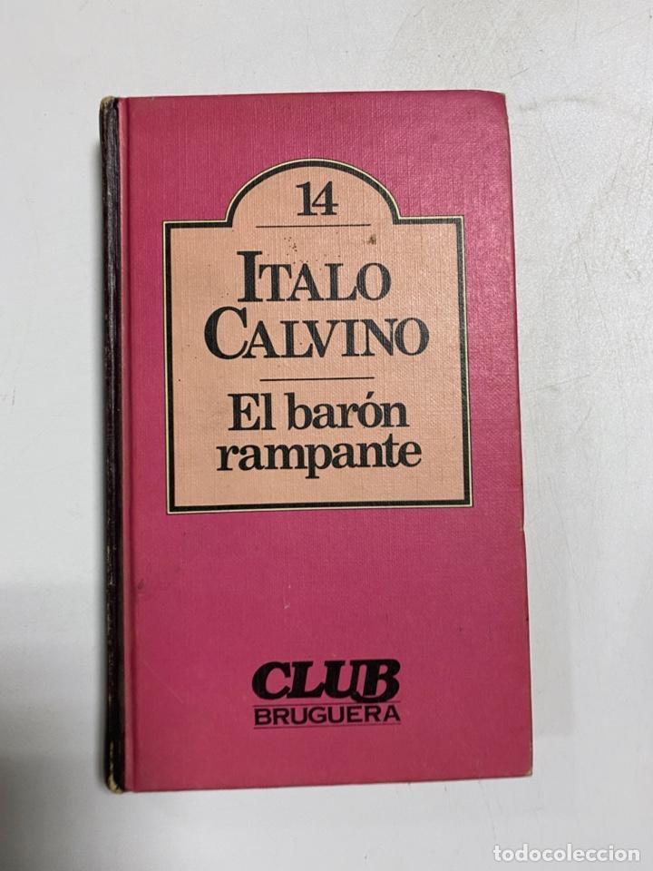 EL BARÓN RAMPANTE. ITALO CALVINO. CLUB BRUGUERA. 2ª EDICION. BARCELONA, 1982. PAGS:251 (Libros de Segunda Mano (posteriores a 1936) - Literatura - Narrativa - Otros)