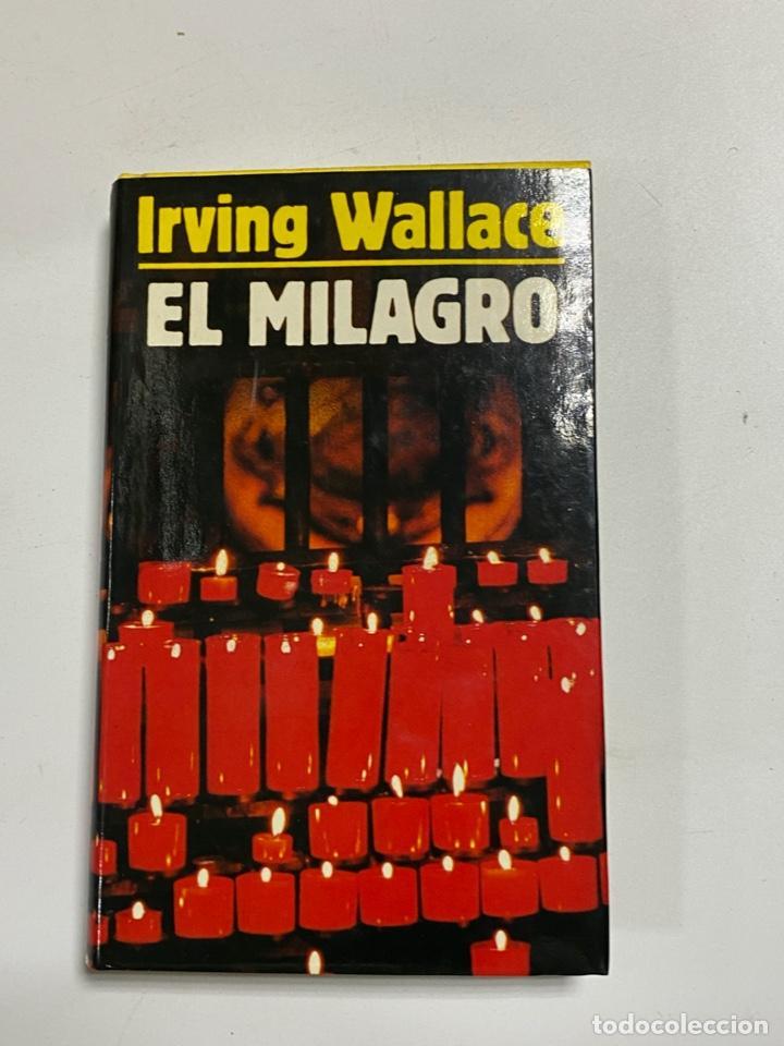 EL MILAGRO. IRVINF WALLACE. CIRCULO DE LECTORES. BARCELONA, 1986. PAGS: 317 (Libros de Segunda Mano (posteriores a 1936) - Literatura - Narrativa - Otros)