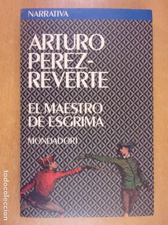 EL MAESTRO DE ESGRIMA / ARTURO PEREZ-REVERTE / 3ª ED. 1992. MONDADORI (Libros de Segunda Mano (posteriores a 1936) - Literatura - Narrativa - Otros)