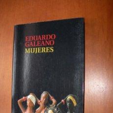 Libri di seconda mano: MUJERES / EDUARDO GALEANO. Lote 257906945