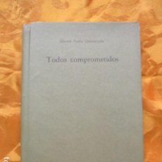 Libros de segunda mano: TODOS COMPROMETIDOS - PAOLO QUINTAVALLE UBERTO. Lote 228374127