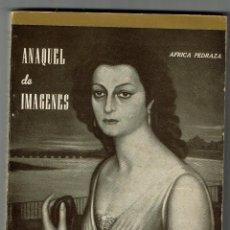 Libros de segunda mano: ANAQUEL DE IMÁGENES - ÁFRICA PEDRAZA - LUCENA 1972. Lote 228444355