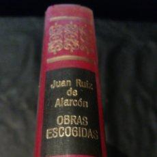Libros de segunda mano: OBRAS ESCOGIDAS - JUAN RUIZ ALARCÓN - OBRAS INMORTALES - EDITORIAL BRUGUERA 1 EDICIÓN. Lote 228509830
