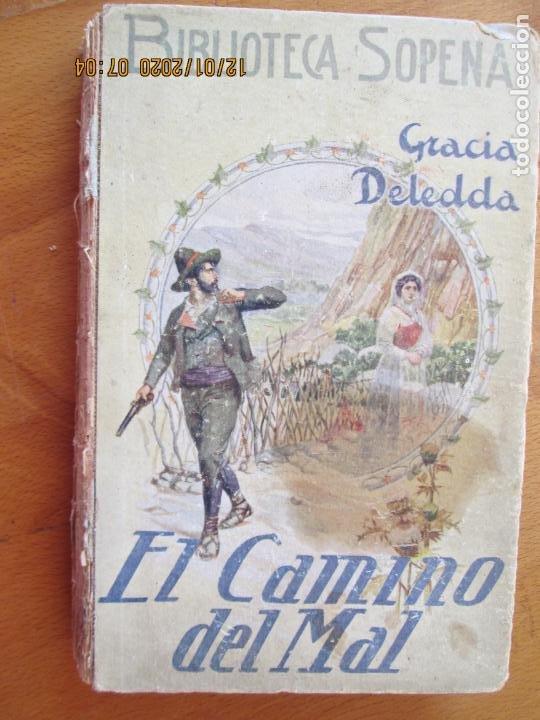 EL CAMINO DEL MAL - GRACIA DELEDDA - SOPENA - SIN FECHA (Libros de Segunda Mano (posteriores a 1936) - Literatura - Narrativa - Otros)