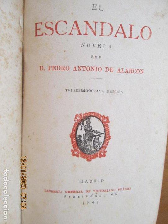 Libros de segunda mano: EL ESCANDALO D PEDRO ANTONIO DE ALARCON 1942 - LIBRERIA VICTORIANO SUAREZ - ENCUADERNADO - Foto 3 - 228510470