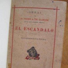 Libros de segunda mano: EL ESCANDALO D PEDRO ANTONIO DE ALARCON 1942 - LIBRERIA VICTORIANO SUAREZ - ENCUADERNADO. Lote 228510470