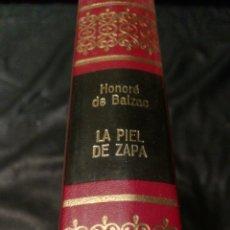 Libros de segunda mano: LA PIEL DE ZAPA - HONORE DE BALZAC - OBRAS INMORTALES, EDITORIAL BRUGUERA 1 EDICIÓN. Lote 228510590