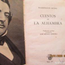 Libros de segunda mano: CUENTOS DE LA ALHAMBRA - WASHINTONG IRVING 1959 - AGUILAR COLECCIÓN CRISOL; 107. Lote 228544900