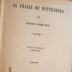 Libros de segunda mano: EL FRAILE DE WITTENBERG .- GUILLERMO STEARNS DAVIS - LA REVISTA EVANGELICA CHILE SIN FECHA. Lote 228545705