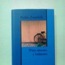 Libros de segunda mano: LMV - PARA AMANTES Y LADRONES. PEDRO ZARRALUKI. Lote 228546323