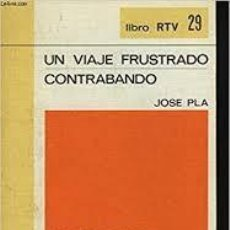Livros em segunda mão: UN VIAJE FRUSTRADO. CONTRABANDO. JOSE PLA. Lote 228579760