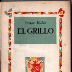 Libros de segunda mano: CARLOS MUÑIZ : EL GRILLO (BULULÚ, 1957) PRÓLOGO DE TORRENTE BALLESTER. Lote 228587086
