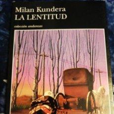 Libros de segunda mano: LA LENTITUD. MILAN KUNDERA. TUSQUETS, 1995, PRIMERA EDICIÓN.. Lote 229105640