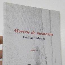 Libri di seconda mano: MORIRSE DE MEMORIA - EMILIANO MONGE. Lote 229170435