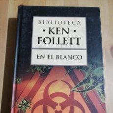 Libros de segunda mano: EN EL BLANCO (KEN FOLLETT). Lote 229411745