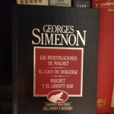 Libros de segunda mano: GEORGES SIMENON. LAS INVESTIGACIONES DE MAIGRET, EL LOCO DE BERGERAC, MAIGRET Y EL LIBERTY BAR. Lote 229430010