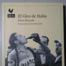 Libros de segunda mano: DINO BUZZATI. EL GIRO DE ITALIA. 1ª EDICIÓN 2014. GALLO NERO. LITERATURA ITALIANA. CICLISMO. Lote 229776395