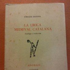 Livres d'occasion: LA LÍRICA MEDIEVAL CATALANA. ENRIQUE BADOSA. ADONAIS. EDICIONES RIALP. Lote 230229150