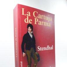 Libros de segunda mano: LA CARTUJA DE PARMA STENDHAL. Lote 230507880