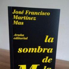 Libros de segunda mano: LA SOMBRA DE LA MUSA. MARTÍNEZ MAS, J. FRANCISCO. ARAÑA. 1 ª ED. 2011. Lote 230610720