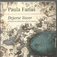 Libri di seconda mano: PAULA FARIAS. DEJARSE LLOVER. SUMA DE LETRAS. Lote 230713765