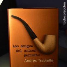 Libros de segunda mano: ANDRÉS TRAPIELLO- LOS AMIGOS DEL CRIMEN PERFECTO- ED. CÍRCULO DE LECTORES. Lote 230869490