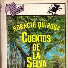 Libri di seconda mano: CUENTOS DE LA SELVA - HORACIO QUIROGA; ANAYA, TUS LIBROS, Nº 10. Lote 230928990