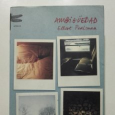 Libros de segunda mano: AMBIGÜEDAD - ELLIOT PERLMAN - ED. EMECE - 2006. Lote 231404345