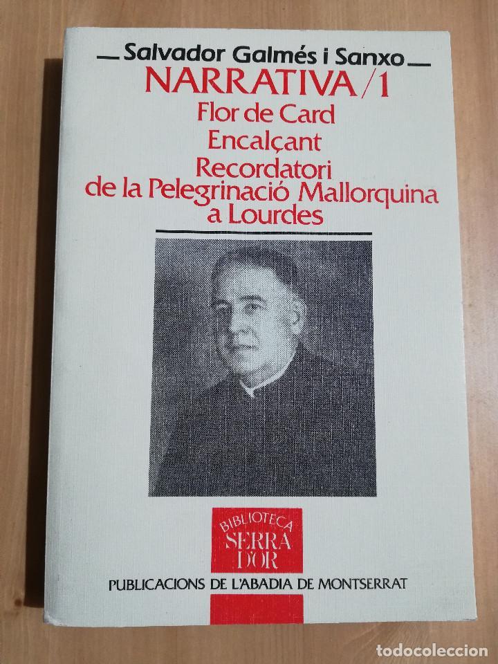 OBRES COMPLETES 1 (SALVADOR GALMÉS I SANXO) FLOR DE CARD / ENCALÇANT / RECORDATORI PEREGRINACIÓ... (Libros de Segunda Mano (posteriores a 1936) - Literatura - Narrativa - Otros)