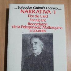 Libros de segunda mano: OBRES COMPLETES 1 (SALVADOR GALMÉS I SANXO) FLOR DE CARD / ENCALÇANT / RECORDATORI PEREGRINACIÓ.... Lote 231417290