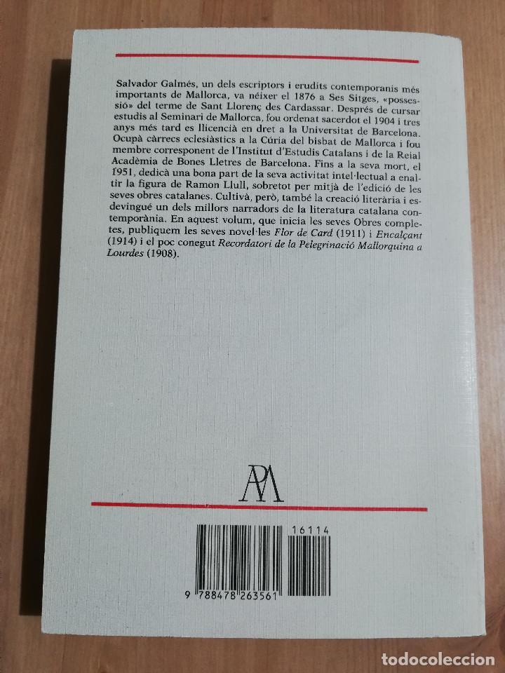 Libros de segunda mano: OBRES COMPLETES 1 (SALVADOR GALMÉS I SANXO) FLOR DE CARD / ENCALÇANT / RECORDATORI PEREGRINACIÓ... - Foto 4 - 231417290