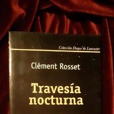 Libri di seconda mano: TRAVESÍA NOCTURNA - CLÉMENT ROSSET - ELIPSIS 2006. Lote 231643570
