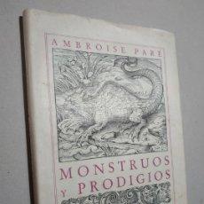 Libros de segunda mano: MONSTRUOS Y PRODIGIOS. AMBROISE PARÉ. ED. SIRUELA, 1987. 152 PP. ILUSTRADO.. Lote 231686280