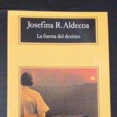 Libros de segunda mano: JOSEFINA R ALDECOA - LA FUERZA DEL DESTINO. Lote 231961585