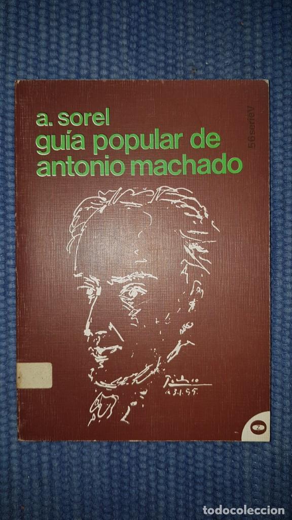 SOREL, A.: GUÍA POPULAR DE ANTONIO MACHADO (Libros de Segunda Mano (posteriores a 1936) - Literatura - Narrativa - Otros)