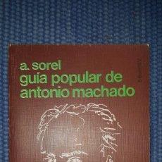 Libros de segunda mano: SOREL, A.: GUÍA POPULAR DE ANTONIO MACHADO. Lote 231997615