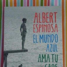Libros de segunda mano: LIBRO - EL MUNDO AZUL. AMA TU CAOS - NOVELA DE ALBERT ESPINOSA - EN ESPAÑOL - COMO NUEVO. Lote 223123395