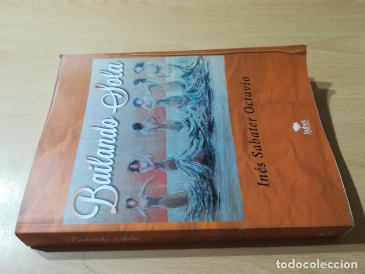 BAILANDO SOLA / INES SABATER OCTAVIO / BUBOK / ESQ903 (Libros de Segunda Mano (posteriores a 1936) - Literatura - Narrativa - Otros)