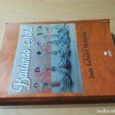 Libros de segunda mano: BAILANDO SOLA / INES SABATER OCTAVIO / BUBOK / ESQ903. Lote 232582775