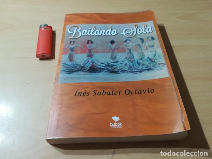 Libros de segunda mano: BAILANDO SOLA / INES SABATER OCTAVIO / BUBOK / ESQ903 - Foto 7 - 232582775