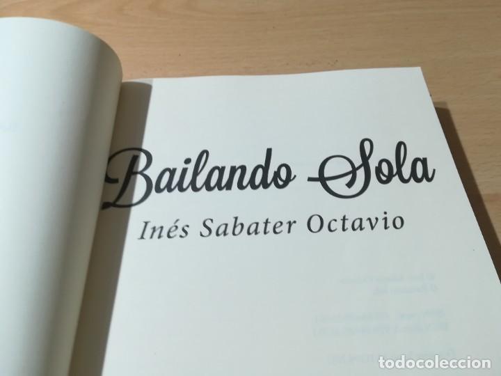 Libros de segunda mano: BAILANDO SOLA / INES SABATER OCTAVIO / BUBOK / ESQ903 - Foto 8 - 232582775