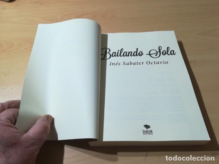 Libros de segunda mano: BAILANDO SOLA / INES SABATER OCTAVIO / BUBOK / ESQ903 - Foto 9 - 232582775
