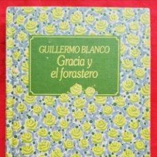 Libros de segunda mano: GRACIA Y EL FORASTERO - 1985 - GUILLERMO BLANCO - ED. CIRCULO DE LECTORES - PJRB. Lote 232588915